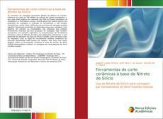 Bookcover of Ferramentas de corte cerâmicas à base de Nitreto de Silício