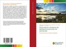 Bookcover of Piscicultura e Sistema de Wetland Construída no Semiárido