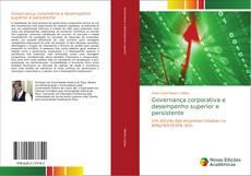 Bookcover of Governança corporativa e desempenho superior e persistente