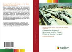 Portada del libro de Composite Material Development for Steel Pipeline Reinforcement