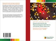 Desenvolvimento de Nanocompósito Polimérico utilizando Óleos Naturais kitap kapağı