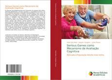Bookcover of Serious Games como Mecanismo de Avaliação Cognitiva