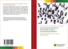 Portada del libro de Crescimento Somático, Actividade Física e Coordenação Motora