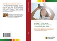 Capa do livro de Mercado Futuro como Instrumento de Gestão do Custo de Matéria Prima