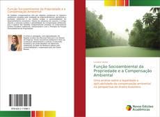 Bookcover of Função Socioambiental da Propriedade e a Compensação Ambiental