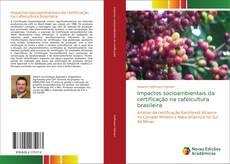 Bookcover of Impactos socioambientais da certificação na cafeicultura brasileira