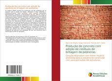 Portada del libro de Produção de concreto com adição de resíduos de britagem de pedreiras