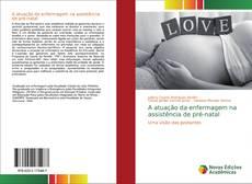 Borítókép a  A atuação da enfermagem na assistência de pré-natal - hoz