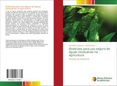 Borítókép a  Diretrizes para uso seguro de águas residuárias na agricultura - hoz