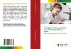 Iniciação científica, conexões para pesquisa e inovação Tomo I的封面