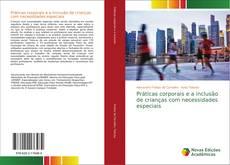 Bookcover of Práticas corporais e a inclusão de crianças com necessidades especiais