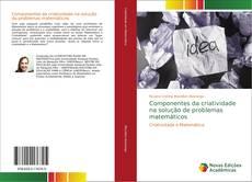 Bookcover of Componentes da criatividade na solução de problemas matemáticos