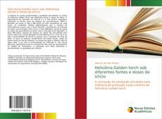 Bookcover of Helicônia Golden torch sob diferentes fontes e doses de silício