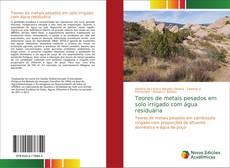Capa do livro de Teores de metais pesados em solo irrigado com água residuária