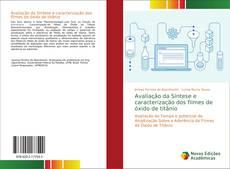 Bookcover of Avaliação da Síntese e caracterização dos filmes de óxido de titânio