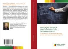Bookcover of EDUCAÇÃO JURÍDICA: pressupostos de uma atividade docente