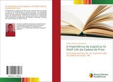 Buchcover von A Importância da Logística no Shelf Life da Cadeia de Frios