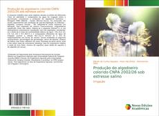 Buchcover von Produção do algodoeiro colorido CNPA 2002/26 sob estresse salino