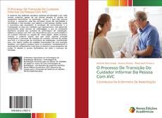 Capa do livro de O Processo De Transição Do Cuidador Informal Da Pessoa Com AVC