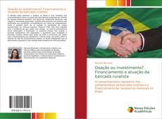 Capa do livro de Doação ou investimento? Financiamento e atuação da bancada ruralista