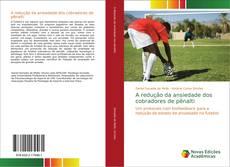 Bookcover of A redução da ansiedade dos cobradores de pênalti
