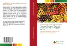 Copertina di Transferência de Calor na Pasteurização de Polpas de Frutas