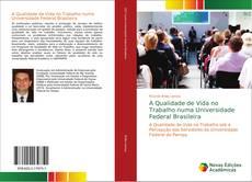 A Qualidade de Vida no Trabalho numa Universidade Federal Brasileira的封面
