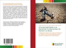 Bookcover of A Sustentabilidade e as Garantias Fundamentais do Homem no Brasil