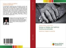 Bookcover of Vozes e Visões da Velhice Institucionalizada