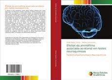 Bookcover of Efeitos da aminofilina associada ao etanol em testes neuroquímicos