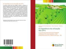 Bookcover of A importância da utilização dos EPI's