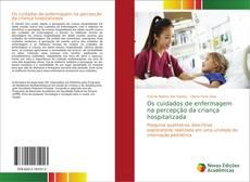 Capa do livro de Os cuidados de enfermagem na percepção da criança hospitalizada