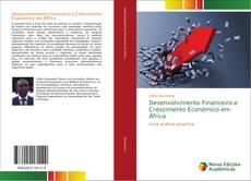 Borítókép a  Desenvolvimento Financeiro e Crescimento Económico em África - hoz