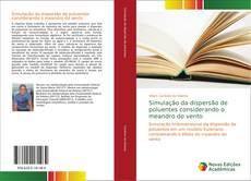 Bookcover of Simulação da dispersão de poluentes considerando o meandro do vento