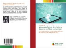 Copertina di #MercadoDigital: A influência do novo perfil do consumidor