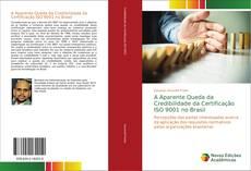 Capa do livro de A Aparente Queda da Credibilidade da Certificação ISO 9001 no Brasil