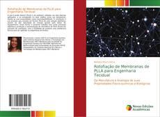 Capa do livro de Rotofiação de Membranas de PLLA para Engenharia Tecidual