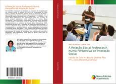 Bookcover of A Relação Social Professor/A Numa Perspetiva de Interação Social