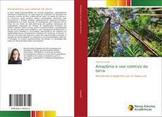 Bookcover of Amazônia e uso coletivo da terra