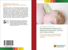 Capa do livro de O aleitamento materno no desenvolvimento de criança com fissura facial