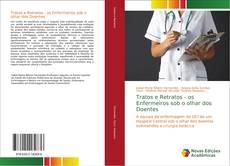 Capa do livro de Tratos e Retratos - os Enfermeiros sob o olhar dos Doentes