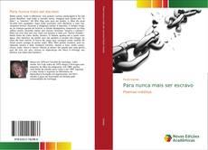 Bookcover of Para nunca mais ser escravo