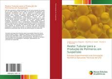 Capa do livro de Reator Tubular para a Produção de Polímeros em Suspensão