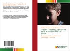 Capa do livro de Violência infanto-juvenil sob a ótica de acadêmicos em Saúde