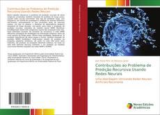Bookcover of Contribuições ao Problema de Predição Recursiva Usando Redes Neurais