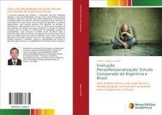 Обложка Execução Penal/Ressocialização: Estudo Comparado de Argentina e Brasil