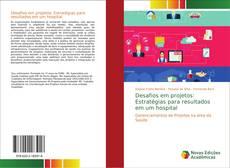 Capa do livro de Desafios em projetos: Estratégias para resultados em um hospital