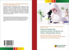 Bookcover of Determinação dos contaminantes fúngicos em leites refrigerados de AL.