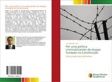 Portada del libro de Por uma política criminal(izante) de drogas fundada na Constituição