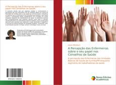 Capa do livro de A Percepção das Enfermeiras sobre o seu papel nos Conselhos de Saúde